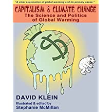 Capitalism & Climate Change: The Science and Politics of Global Warming