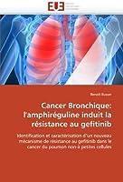 Cancer Bronchique: l'amphiréguline induit la résistance au gefitinib (Omn.Univ.Europ.)