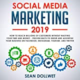 Social Media Marketing 2019: How to Reach Millions of Customers Without Wasting Time and Money - Proven Ways to Grow Your Business on Instagram, YouTube, Twitter, and Facebook 画像