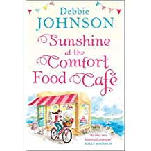 Sunshine at the Comfort Food Cafe: The most heartwarming and feel good novel of 2018!