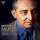 フランク : ピアノ作品集 / ミシェル・ダルベルト & ノーブス・クァルテット (CESAR FRANCK : PIANO WORKS ・ QUINTET / Michel Dalberto & Novus Quartet) [CD] [Import] [日本語帯・解説付]