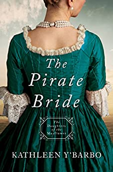 The Pirate Bride: Daughters of the Mayflower - Book 2 by [Y'Barbo, Kathleen]