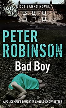 Bad Boy: DCI Banks 19 by [Robinson, Peter]