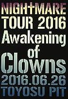 NIGHTMARE TOUR 2016 Awakening of Clowns 2016.06.26 TOYOSU PIT(初回生産限定盤) [DVD](在庫あり。)