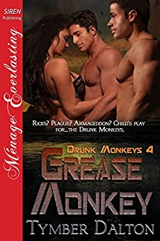 Grease Monkey [Drunk Monkeys 4] (Siren Publishing Menage Everlasting) by [Dalton, Tymber]