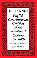 English Constitutional Conflicts of the Seventeenth Century: 1603-1689 by J. R. Tanner(1924-01-02)