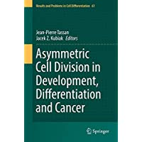 Asymmetric Cell Division in Development, Differentiation and Cancer (Results and Problems in Cell Differentiation)