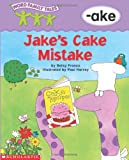 Jake's Cake Mistake (Word Family Tales)