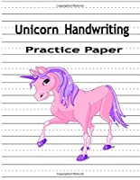 Unicorn Handwriting Practice Paper: Notebook with Dotted Lined Sheets and cute unicorn cover  for K-3 Students(8.5x11)