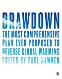 Drawdown: The Most Comprehensive Plan Ever Proposed to Reverse Global Warming 画像
