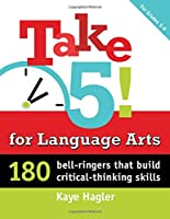 Take Five! Links for Language Arts: 180 Bell-Ringers That Build Critical-thinking Skills (Maupin House)