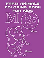 Farm Animals Coloring Book For Kids: A Cute Farm Animal Coloring Book for Kids. Children Activity Books for Kids Ages 2-4, 4-8, Boys, Girls, Fun Early Learning, Relaxation for ... Workbooks