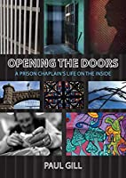 Opening the Doors: A Prison Chaplain's Life on the Inside