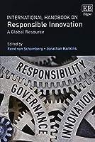 International Handbook on Responsible Innovation: A Global Resource