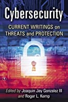 Cybersecurity: Current Writings on Threats and Protection