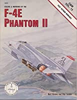 Colors and Markings of the F-4E Phantom II (Colors and Markings Vol 13)