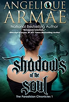 Shadows of the Soul (The Paradisian Chronicles 1) by [Armae, Angelique]