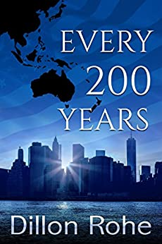 Every 200 Years by [Rohe, Dillon]