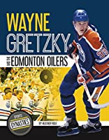 Wayne Gretzky and the Edmonton Oilers (Sports Dynasties)