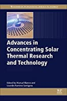 Advances in Concentrating Solar Thermal Research and Technology (Woodhead Publishing Series in Energy)