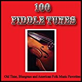100 Fiddle Tunes, Old Time, Bluegrass and American Folk Music Favorites