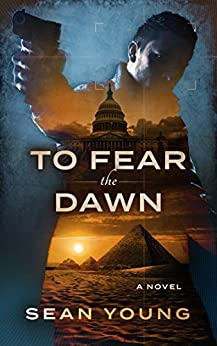 [Young, Sean]のTo Fear The Dawn (English Edition)