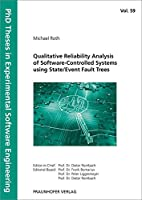 Qualitative Reliability Analysis of Software-Controlled Systems using State/Event Fault Trees.