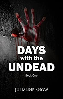 [Snow, Julianne]のDays with the Undead: Book One (English Edition)
