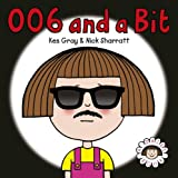 006 and a Bit (Daisy Picture Books)