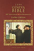 1599 Geneva Bible: Luther Edition
