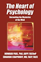 The Heart of Psychology: Unraveling the Mysteries of the Mind