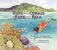 Kupe and the Corals / No Kupe a Me Na Ko'a: Exploring a South Pacific Island Atoll (Long Term Ecological Research)