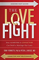 The Love Fight: How Achievers & Connectors Can Build A Marriage That Lasts (Florida Hospital Publishing)【洋書】 [並行輸入品]