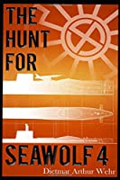 The Hunt For Seawolf 4: A War Against The Black Sun novel