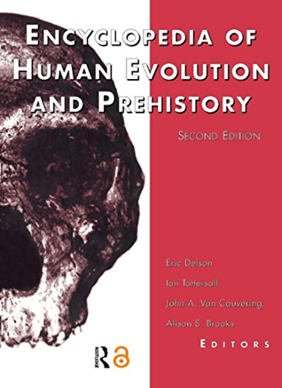 ポルトガル語テセウスマグEncyclopedia of Human Evolution and Prehistory: Second Edition (Garland Reference Library of the Humanities Book 1845) (English Edition)