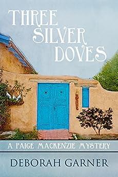 Three Silver Doves (A Paige MacKenzie Mystery) by [Garner, Deborah]