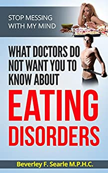 Eating Disorders: Your Envisioned Mind the missing piece of the puzzle by [Searle, Beverley]