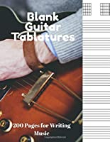 Blank Guitar Tablatures: 200 Pages of Guitar Tabs with Six 6-line Staves and 7 blank Chord diagrams per page. Write Your Own Music. Music Composition, Guitar Tabs 8.5x11