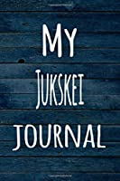 My Jukskei Journal: The perfect way to record your hobby - 6x9 119 page lined journal!