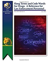 Slang Terms and Code Words For Drugs: A Reference for Law Enforcement Personnel