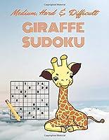 Medium, Hard & Difficult GIRAFFE SUDOKU: Entertaining Game To Keep Your Brain Active