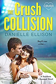 The Crush Collision (Southern Charmed Book 2) by [Ellison, Danielle]