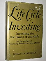 Life Cycle Investing: Investing for the Times of Your Life