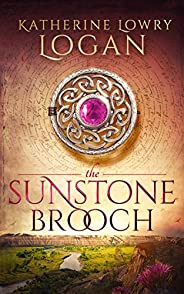 The Sunstone Brooch : Time Travel Romance (The Celtic Brooch Book 11)