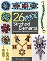26 Quick Stitched Elements: Endless Jewelry Possibilities by Thomasin Alyxander(2015-09-15)
