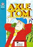 Axle Tom: Lower Intermediate Level 5 (Heinemann Children's Readers)
