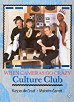 """Culture Club"": When Cameras Go Crazy"