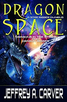 Dragon Space: A Star Rigger Omnibus (Star Rigger Universe) by [Carver, Jeffrey A.]