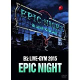 B'z LIVE-GYM 2015 -EPIC NIGHT-【LIVE DVD】