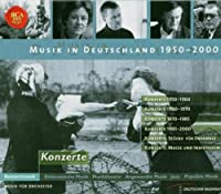 Musik In Deutschland 1950 - 2000 by Various Composers (2004-11-15)